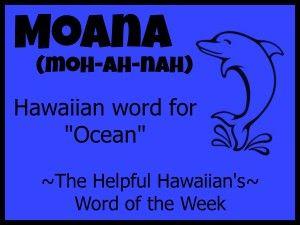 The Helpful Hawaiian's Word of the Week: Moana