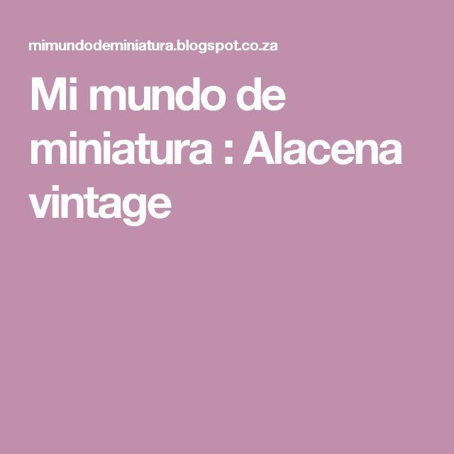 Mi mundo de miniatura                             : Alacena vintage