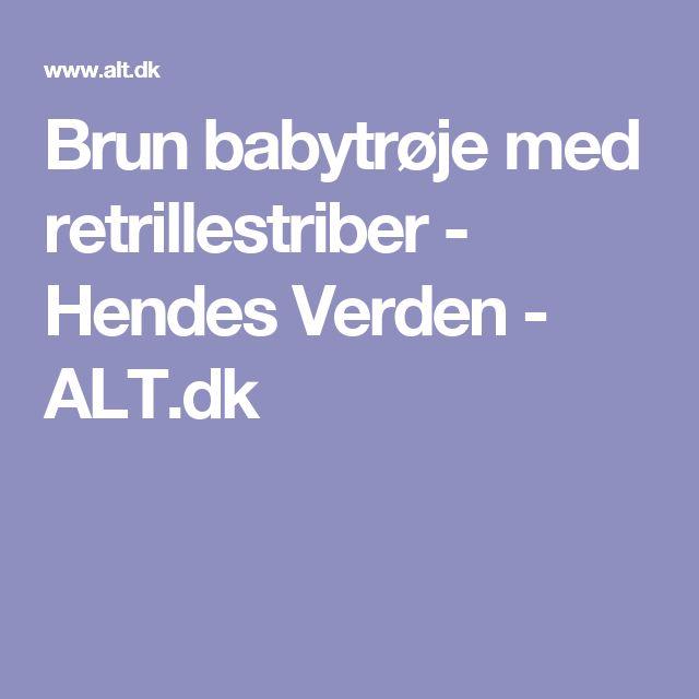 Brun babytrøje med retrillestriber - Hendes Verden - ALT.dk