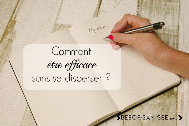comment être efficace sans se disperser