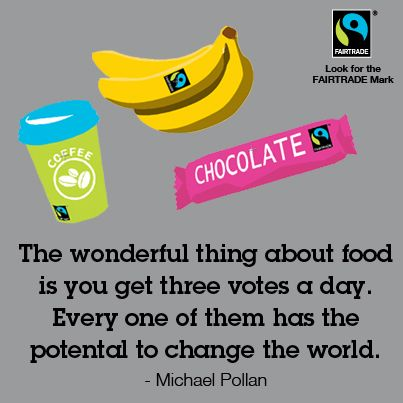 Fairtrade offers consumers a powerful way to reduce poverty through their every day shopping. Look for Fair Trade options!