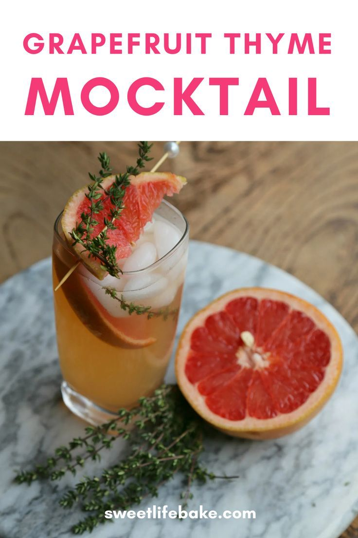 Grapefruit Thyme Mocktail In 2020 Delicious Drink Recipes Mocktails Herb Recipes