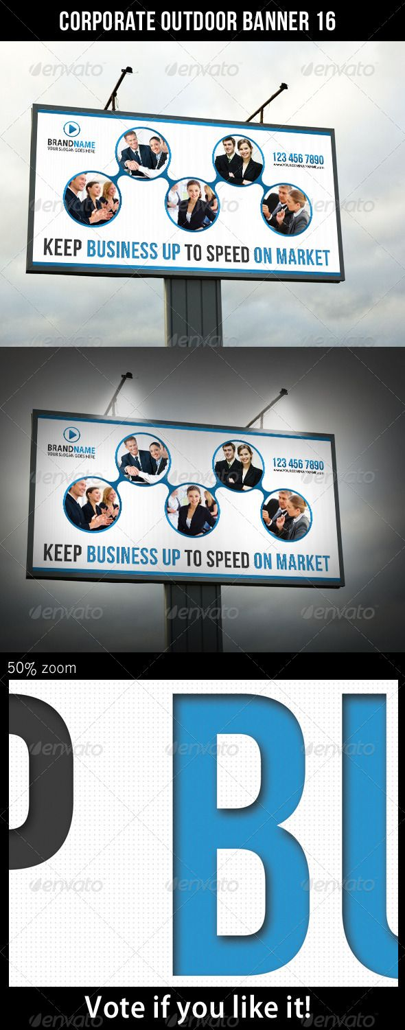 Corporate Outdoor Banner 16  #GraphicRiver         Highly editable PSD Outdoor Banner, very easily customise to make it your own in seconds!  The Pack included: 	 	 PSD file 		 High Quality and Details 		 Easy to Customise 		 CMYK, 150 dpi 		 120×60 in 		 Print: 122×62 in 		 Bleed 1 inch (all side) 		 18300×9300 px 		 Print Ready 		 Smart object placeholder 		 Editable shape Logo included 		 Preview Image not included 		 Read me file (included instrucions) 	  Fonts Required: 	 	 Myriad –…