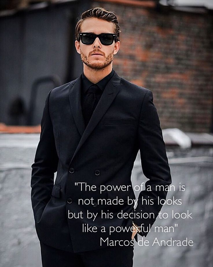 """""""The power of a man is not made by his looks but by his decision to look like a powerful man"""" Marcos de Andrade. 