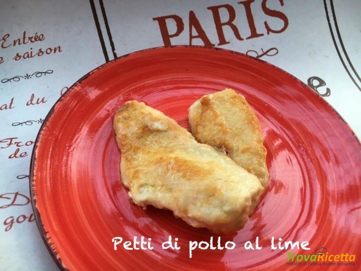 Petti di pollo al lime …un pranzo veloce e leggero!  #ricette #food #recipes