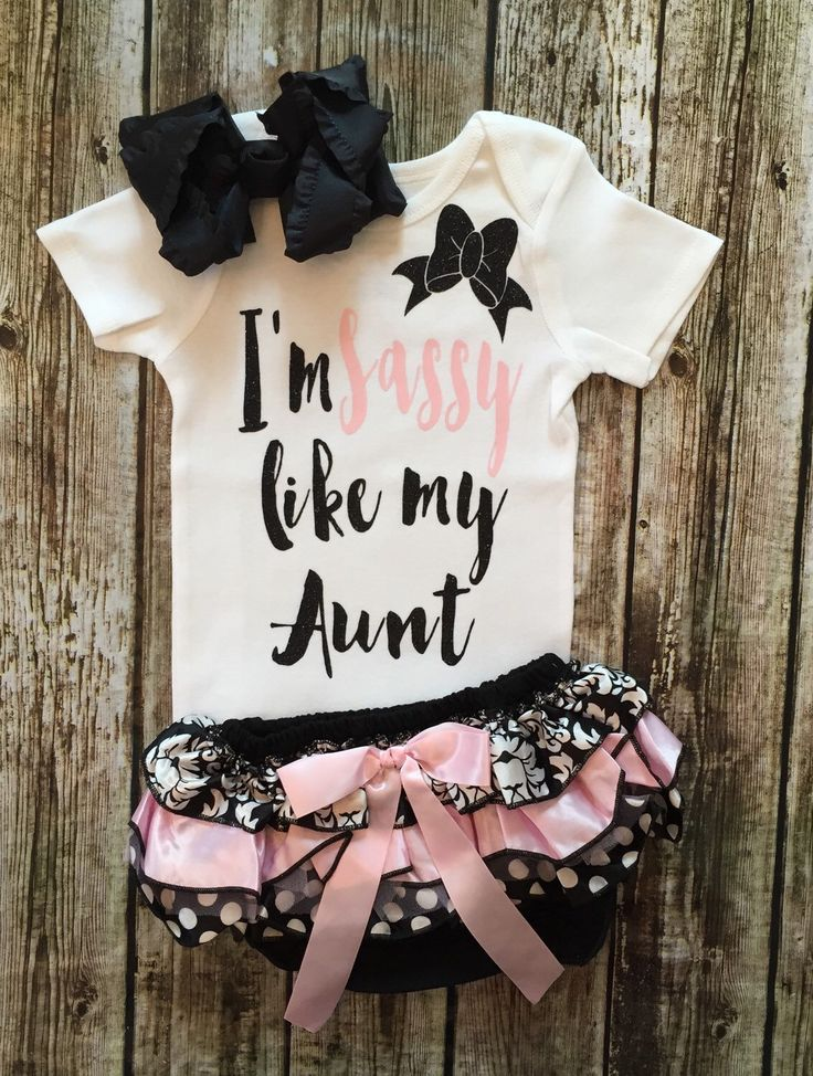 A personal favorite from my Etsy shop https://www.etsy.com/listing/293161529/baby-girl-onesie-im-sassy-like-my-aunt