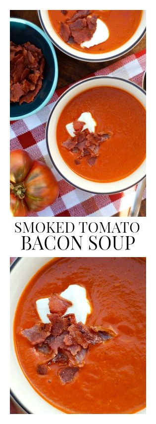 Smoked Tomato Bacon Soup | ReluctantEntertainer.com
