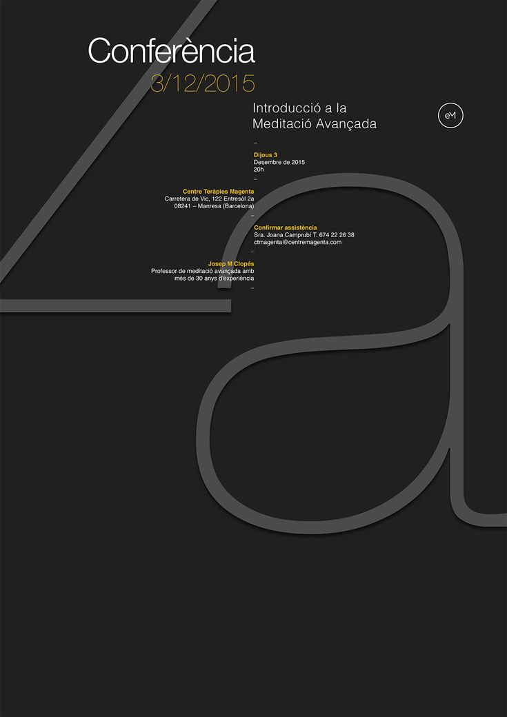Poster by Xavier Esclusa Trias Typography /EM/ for Executive Meditation company. Dedicated to teach meditation courses for executives. The obtained results the growth, the creativity, the expansion of the mind
