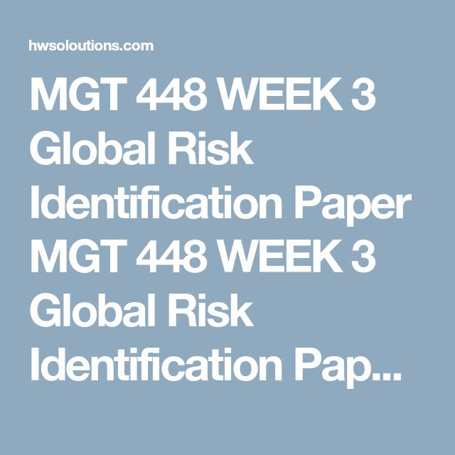 MGT 448 WEEK 3 Global Risk Identification Paper MGT 448 WEEK 3 Global Risk Identification Paper MGT 448 WEEK 3 Global Risk Identification Paper Preparea 1,000- to 1,450-word paper in which you conduct a Country Specific Risk Identification for the country selected for your Wk2 global business venture.  Identify & describethese country specific risks for the proposed business venture that you selected for your Wk2 LT assignment.  Political risks Legal, and Regulatory Risks Exchange Rate…