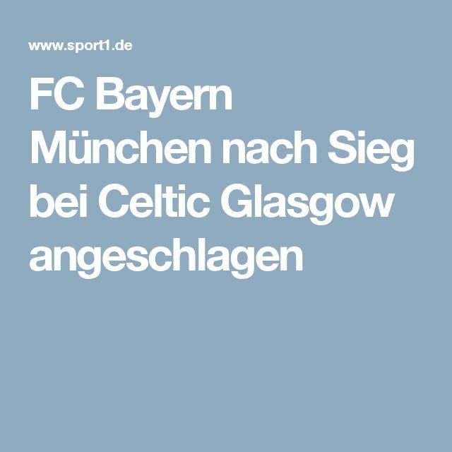 FC Bayern München nach Sieg bei Celtic Glasgow angeschlagen