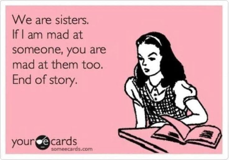 Someecards Sisters | Pin it 2 Like Image