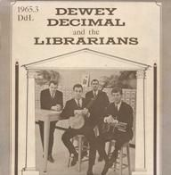 Dewey Decimal and the LibrariansLibrarians Humor, Libraries Stuff, Music Librarians, Bookish Things, Things Libraries, Actually Band,  Dust Covers, Book Jackets, Dewey Decimal