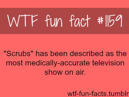 Scrubs TV Show  MORE OF WTF-FUN-FACTS are coming HERE  TV shows, movies and weird facts ONLY