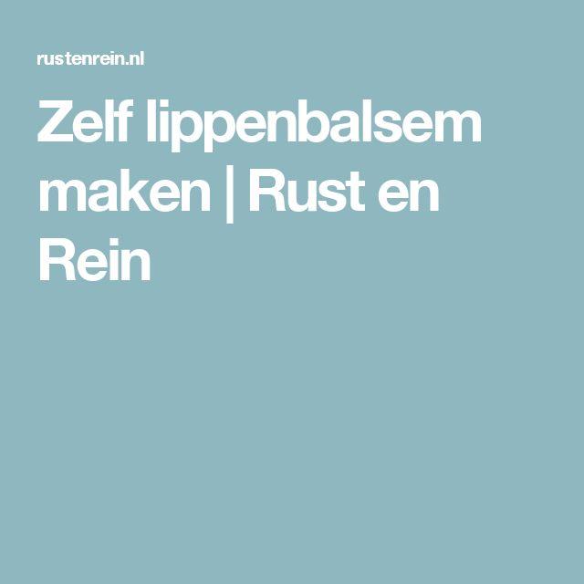 Zelf lippenbalsem maken | Rust en Rein