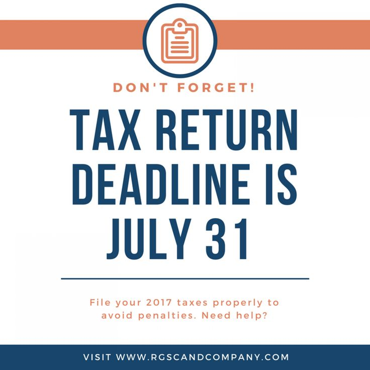 #Tax Return Deadline is July 31- Don't Forget | #Infographic | @rgscandcompany