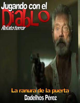 La ranura de la puerta: Jugando con el Diablo (relato/terror)
