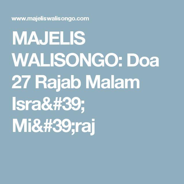 MAJELIS WALISONGO: Doa 27 Rajab Malam Isra' Mi'raj
