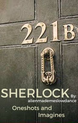 Sherlock Oneshots and Imagines (on Wattpad) http://my.w.tt/UiNb/Ty5StlGESs #fanfiction #Fanfiction #amreading #books #wattpad