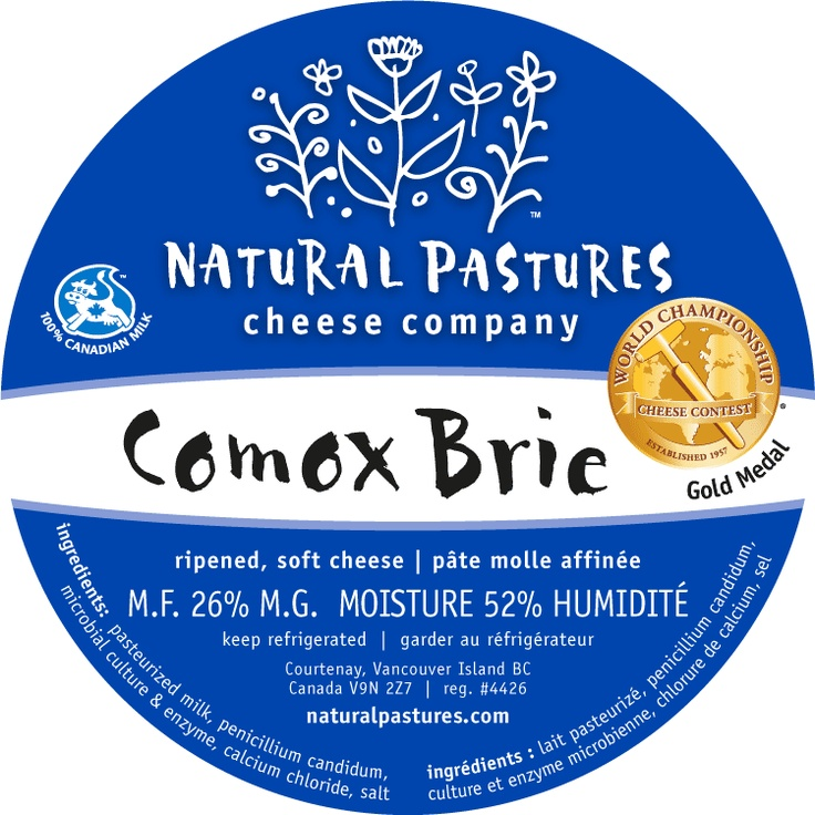 Comox Brie by Natural Pastures Cheese Company...made about an hour away from us...need we say more?