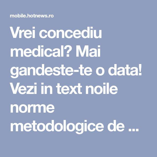 Vrei concediu medical? Mai gandeste-te o data! Vezi in text noile norme metodologice de acordare a concediilor medicale aplicabile din luna ianuarie 2018 - Hotnews Mobile