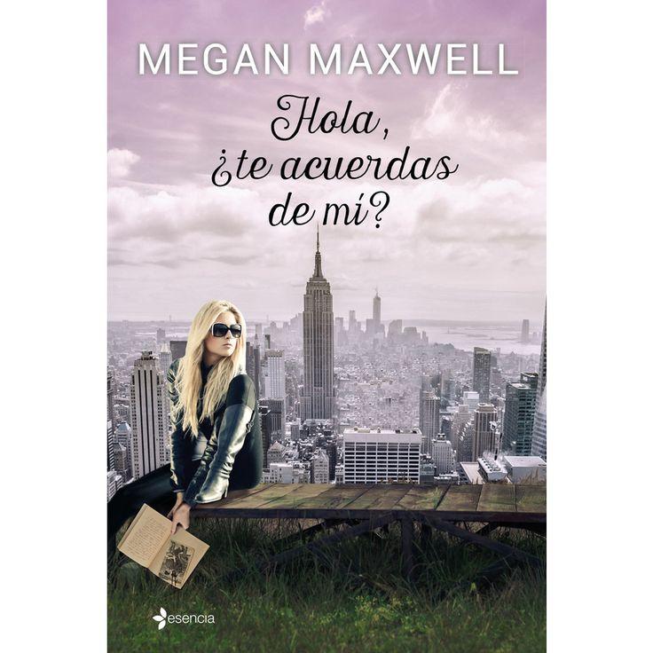 Hola,¿te acuerdas de mi? . Megan Maxwell