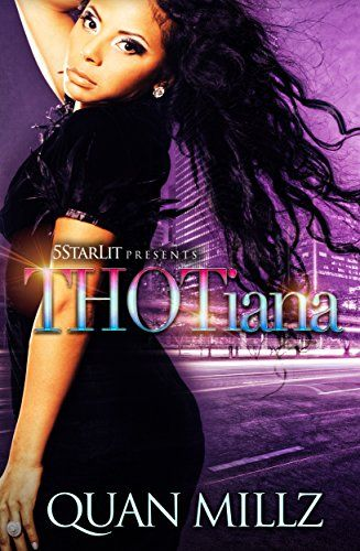 Thotiana A Crazy Side Bitch Story By Millz Quan Free Erotic