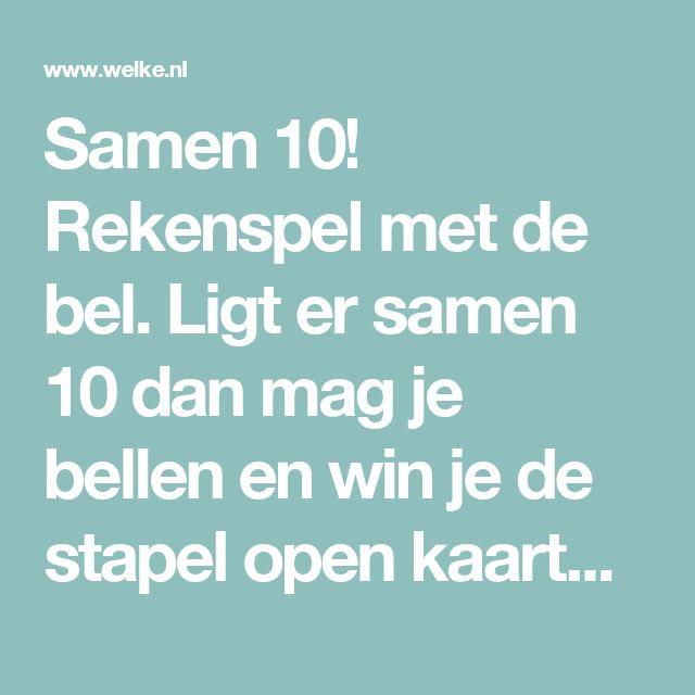 Samen 10! Rekenspel met de bel. Ligt er samen 10 dan mag je bellen en win je de stapel open kaarten van de ander!. Foto geplaatst door Noemivb op Welke.nl