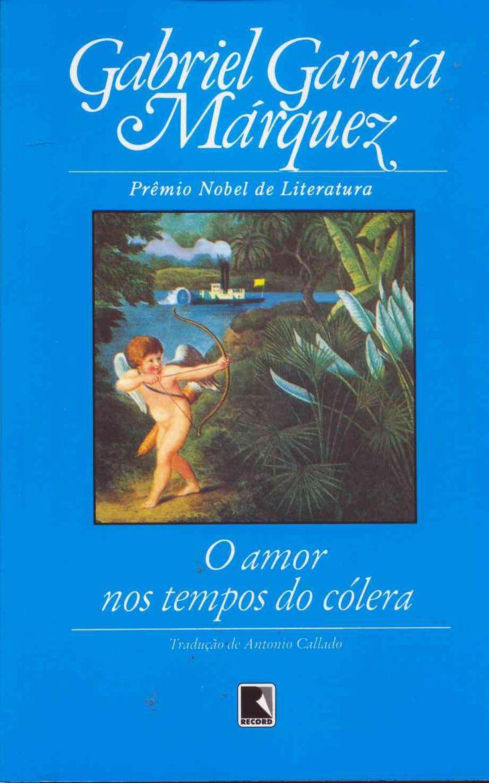 """Então, finalmente eu li: Gabriel Garcia Marquez !     Comecei pelo romance fantástico """"Amor nos Tempos de Cólera""""  que narra a história de ..."""