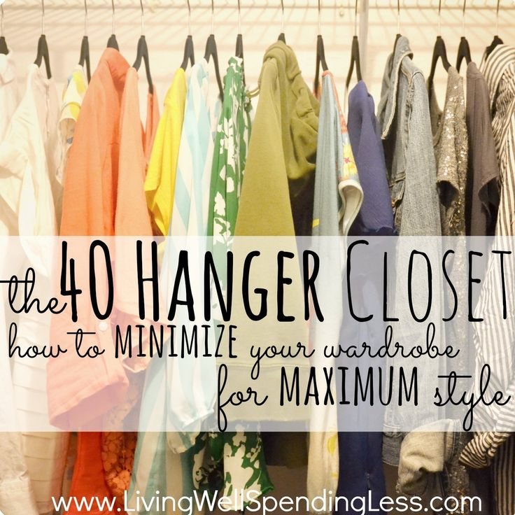 The 40 Hanger Closet -- Invest in 40 really nice hangers then get rid of everything you don't absolutely love. Really great tips!