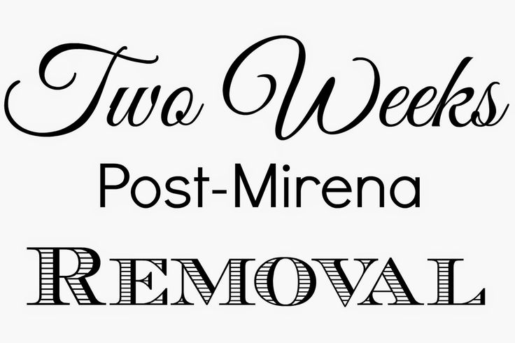 Two Weeks Post-Mirena Removal