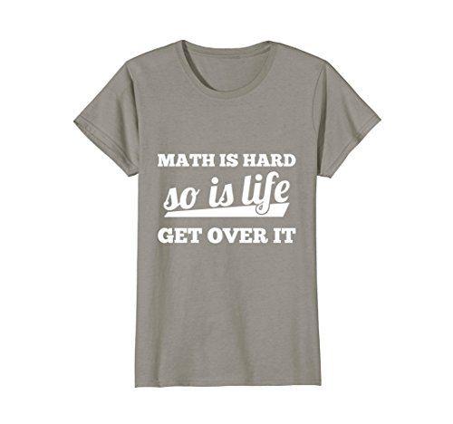 Womens GummoCloth : Math Is Hard So Is Life Get Over It T... https://www.amazon.com/dp/B06XF456MD/ref=cm_sw_r_pi_dp_U_x_Gh8JAbF2NKPTF