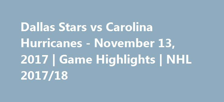 Dallas Stars vs Carolina Hurricanes - November 13, 2017 | Game Highlights | NHL 2017/18