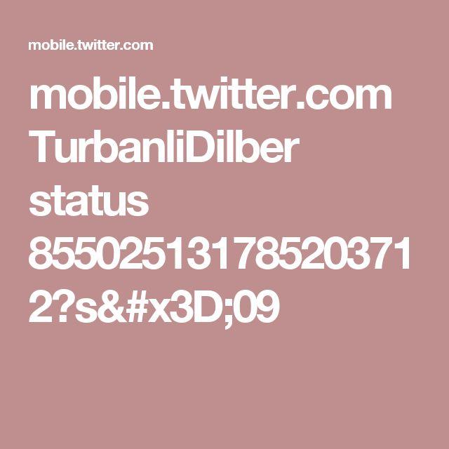 mobile.twitter.com TurbanliDilber status 855025131785203712?s=09