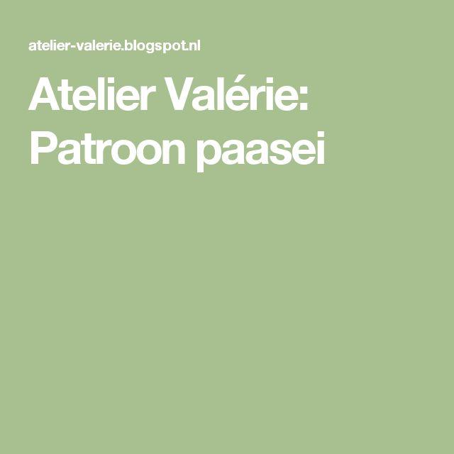 Atelier Valérie: Patroon paasei