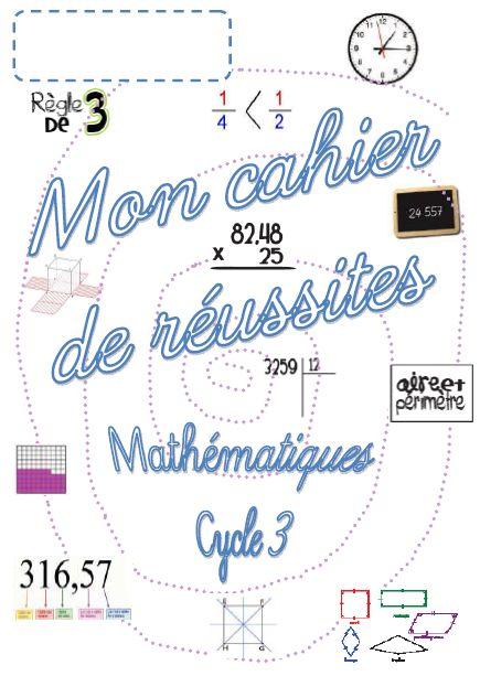 Cahiers de réussites en français et en maths pour tout le cycle 3