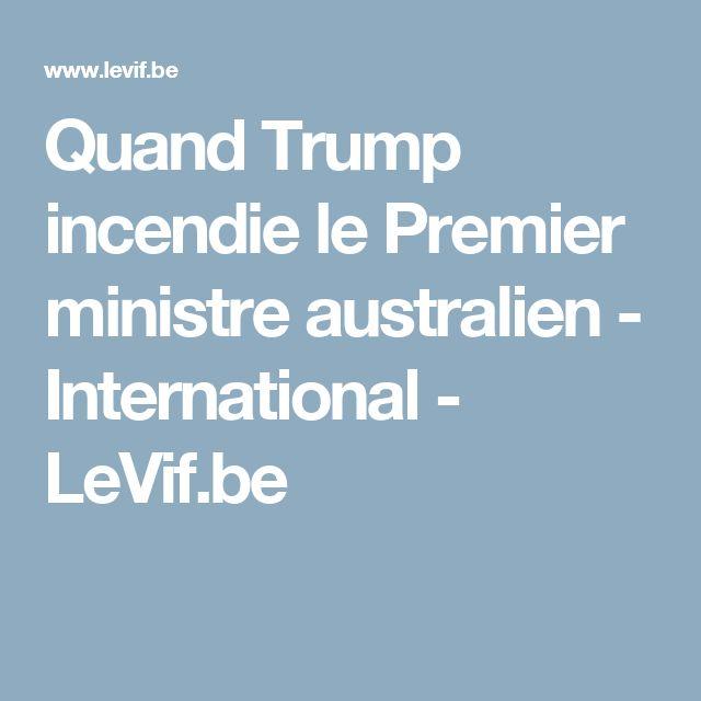Quand Trump incendie le Premier ministre australien - International - LeVif.be