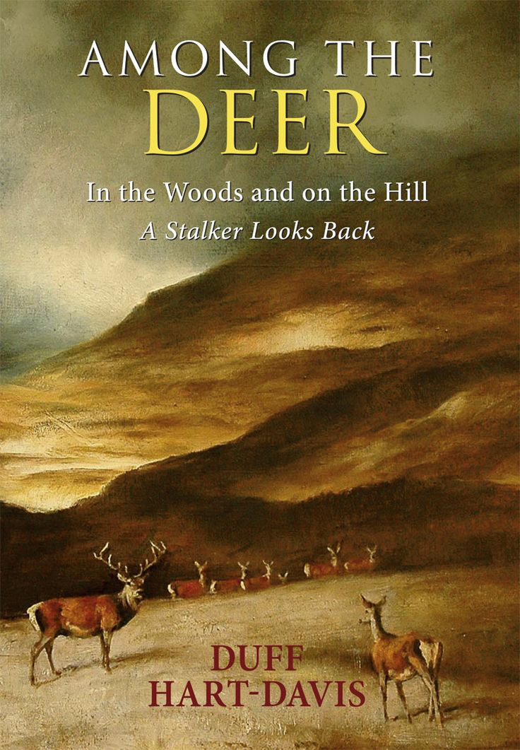 Among the Deer by Duff Hart-Davies | Quiller Publishing. In an absorbing memoir the author looks back over 50 years of watching, stalking and writing about deer. From his first experience of fallow in SE England to his many sojourns among the reds of the Scottish Highlands, he has spent countless hours in the woods and on the hill, learning more with every excursion. #deer