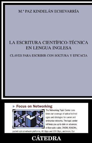 La escritura científico-técnica en lengua inglesa: Claves para escribir con soltura y eficacia / Paz Kindelán, 2010
