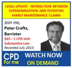 #AuslawWatch Now $65@CPDforMe Peter Crofts, Barrister Update#CPDAny Device until 31/3/16 http://bit.ly/CPD-Wills-Estates