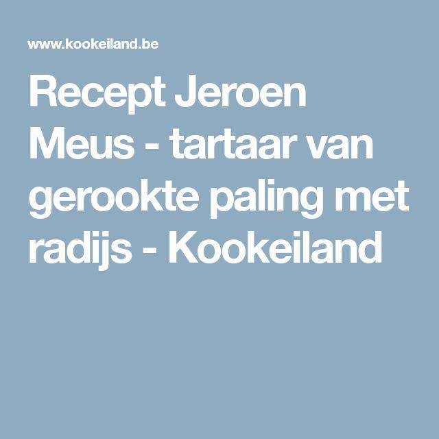 Recept Jeroen Meus - tartaar van gerookte paling met radijs - Kookeiland