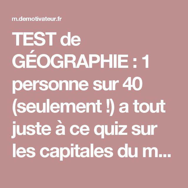 TEST de GÉOGRAPHIE : 1 personne sur 40 (seulement !) a tout juste à ce quiz sur les capitales du monde. Vous en faites partie ?