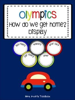 Olympic themed transportation chart. How do we get home? Includes ideas for display and the following options:Bus ridersCar ridersWalkersAfter careExtended day other