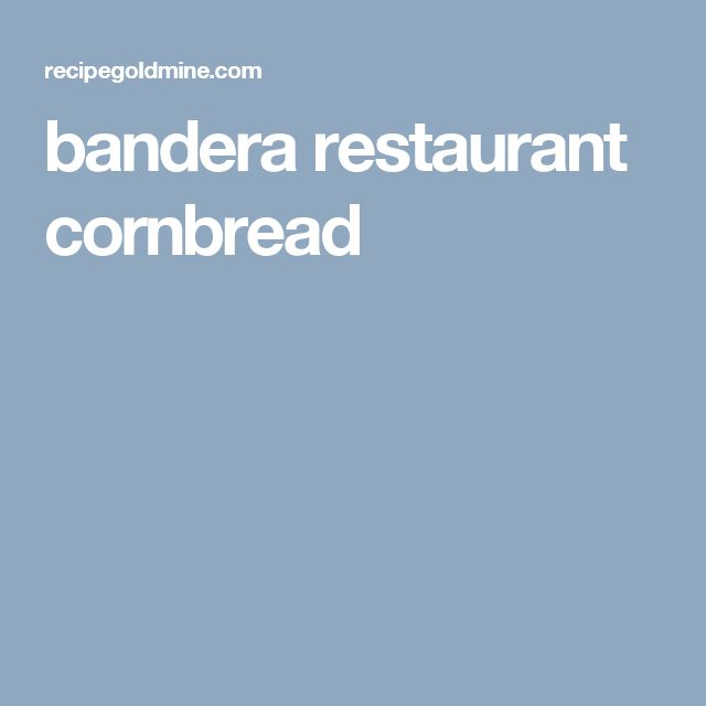 bandera restaurant cornbread