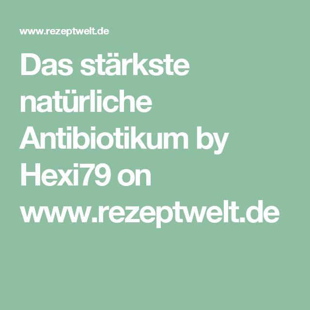 Das stärkste natürliche Antibiotikum by Hexi79 on www.rezeptwelt.de