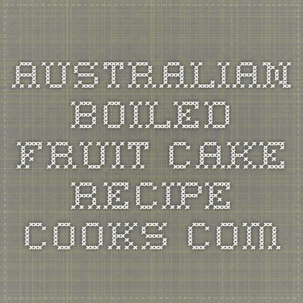 Australian Boiled Fruit Cake - Recipe - Cooks.com