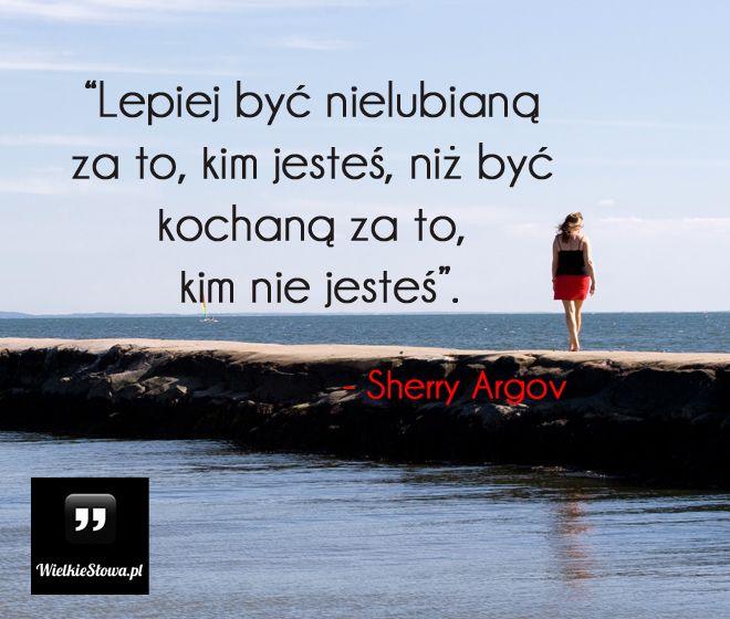Lepiej być nielubianą... #Argov-Sherry, #Motywujące-i-inspirujące