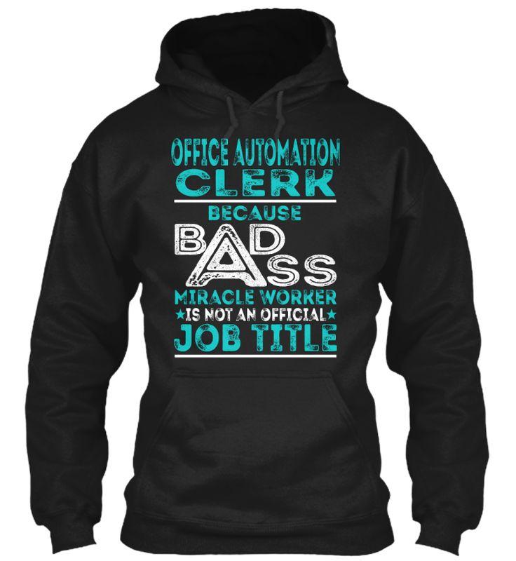 Office Automation Clerk - Badass #OfficeAutomationClerk