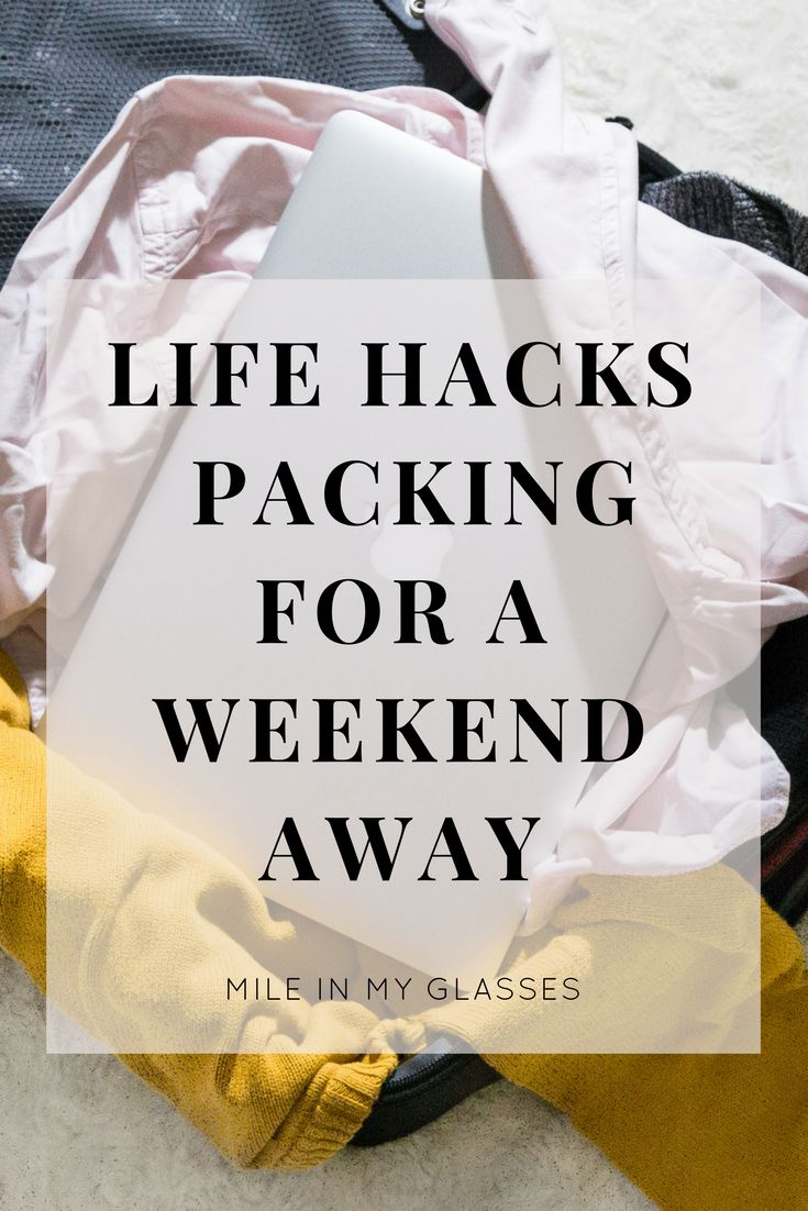 Weekends away are amazing. Deciding how to pack for them is a different story. Here are some life hacks that will save you time & effort!
