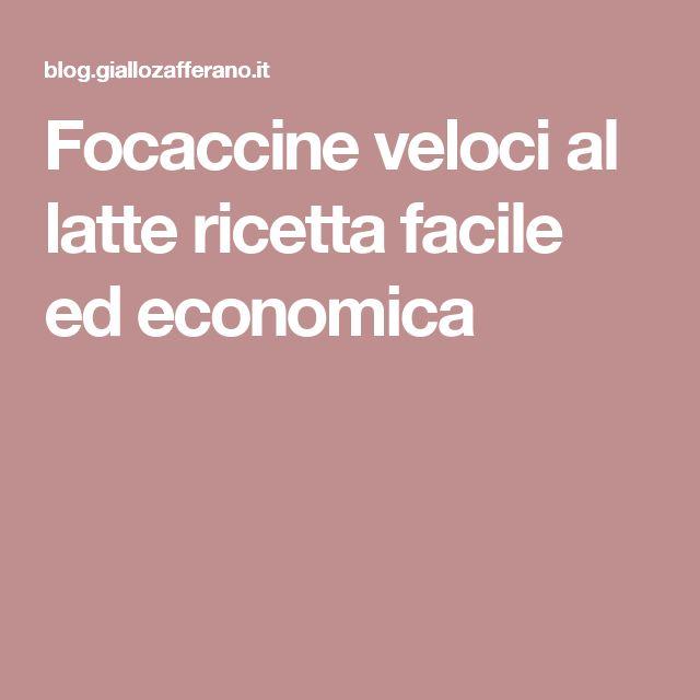 Focaccine veloci al latte ricetta facile ed economica