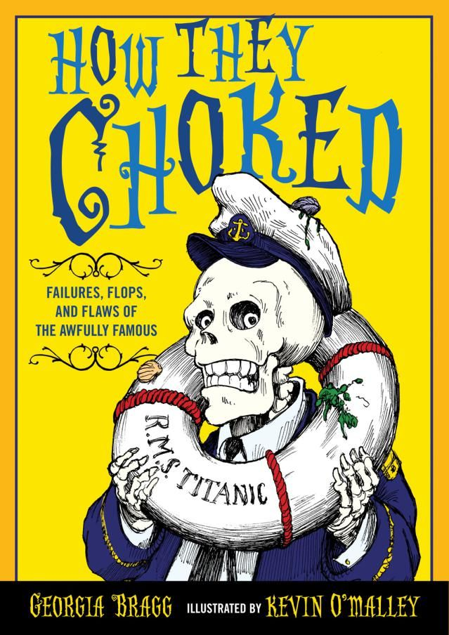 How They Choked: An Irreverent History Book for Kids